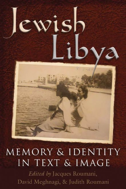 Jewish Libya: Memory and Identity in Text and Image (Modern Jewish History)